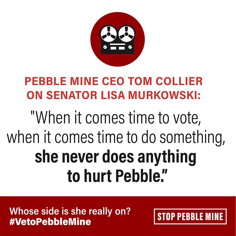 Image of a tape recorder with text: Pebble Mine CEO Tom Collier on Senator Lisa Murkowski: When it comes time to fote, when it comes time to do something, she never does anything to hurt Pebble. Whose side is she really on? #VetoPebbleMine
